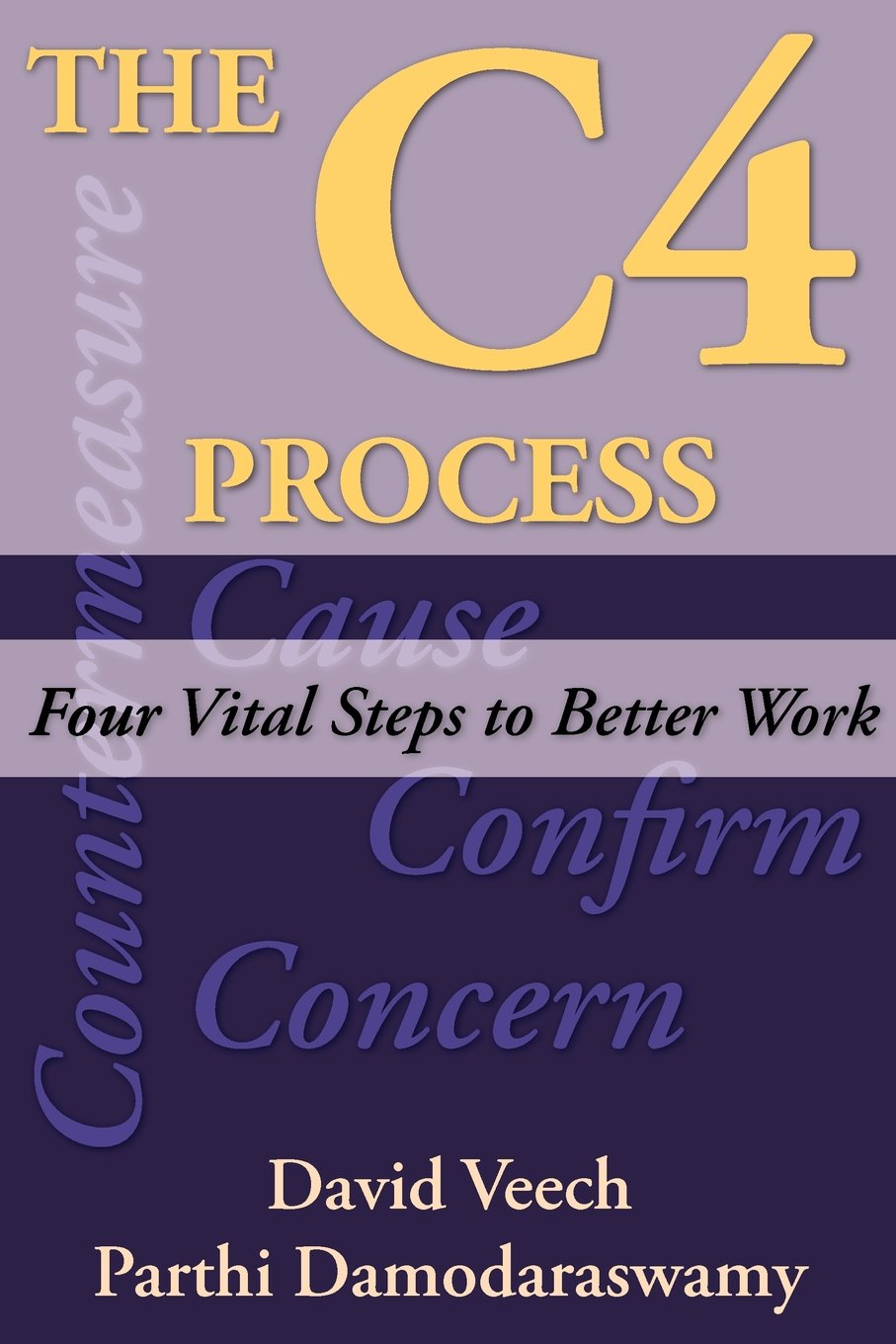 The C4 Process: Four Vital Steps to Better Work PDF