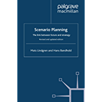 Scenario Planning - Revised and Updated: The Link Between Future and Strategy