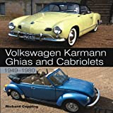 Volkswagen Karmann Ghias and Cabriolets, 1949-1980, Richard Copping, 184797418X