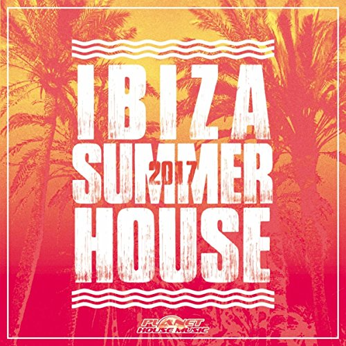 Various Artists - Ibiza Summer House 2017 (2017) [WEB FLAC] Download