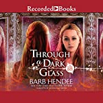 Through a Dark Glass | Barb Hendee