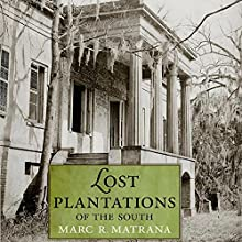 Lost Plantations of the South Audiobook by Marc R. Matrana Narrated by John Burlinson