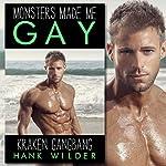 Monsters Made Me Gay: Kraken Gangbang   Hank Wilder
