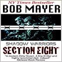 Section Eight (Shadow Warriors) Audiobook by Bob Mayer Narrated by Jeffrey Kafer