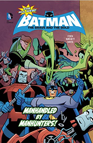 Manhandled by Manhunters! (The All-New Batman: The Brave and the Bold)