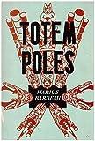 Totem Poles: Totem Poles According to Crests and Topics: Bulletin No. 119 -- Volume 1