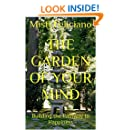 The Garden of Your Mind: Building the Pathway to Happiness
