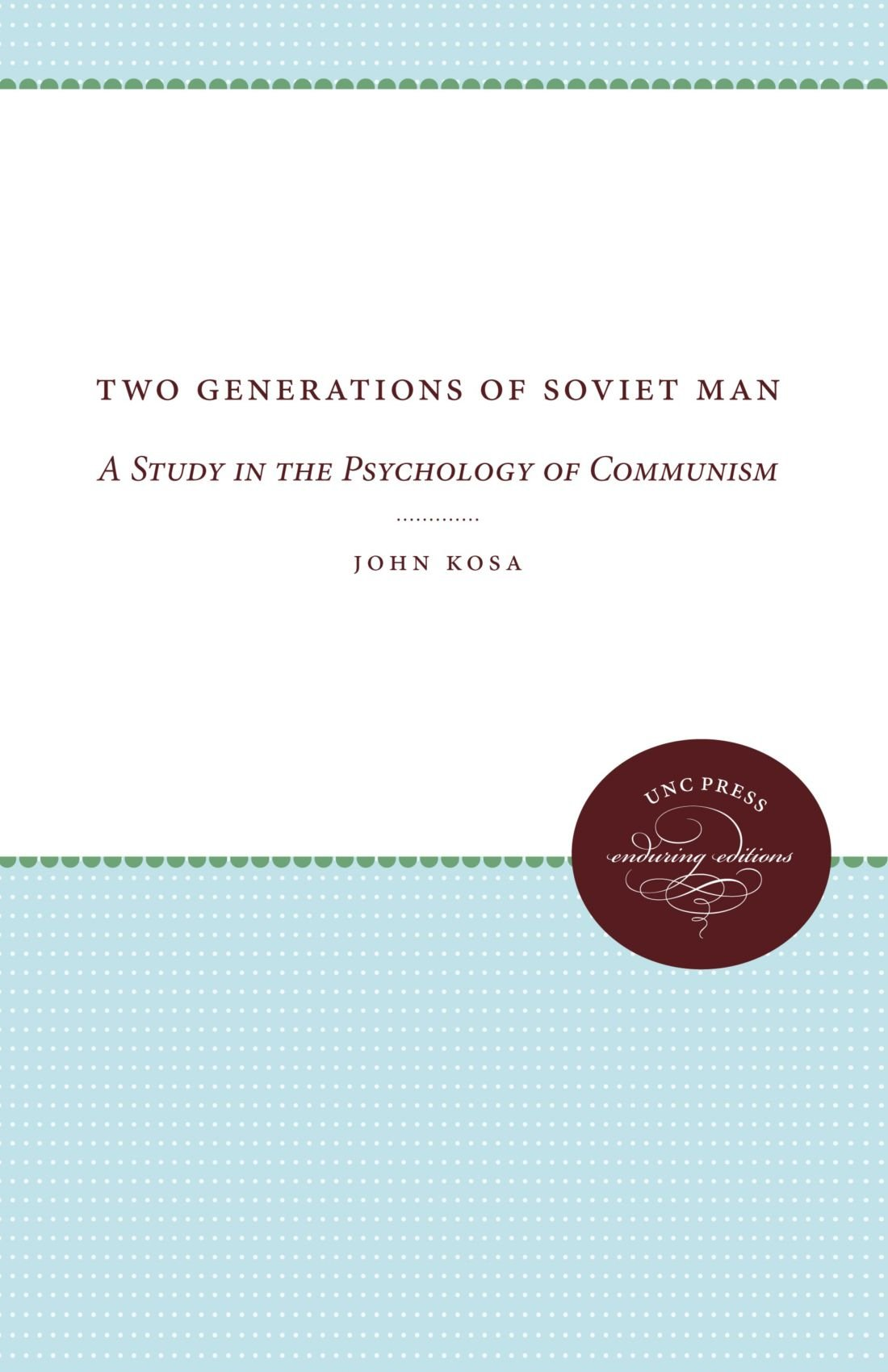 Download Two Generations of Soviet Man: A Study in the Psychology of Communism ebook