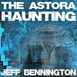 The Astora Haunting