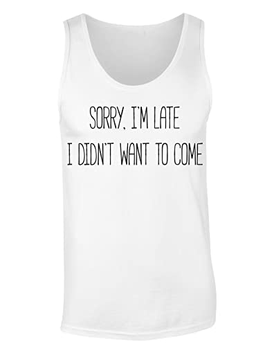 Sorry I'm Late I Didn't Want To Come Camiseta sin mangas para mujer Shirt