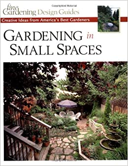 Gardening in Small Spaces Creative Ideas from Americas Best