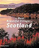 The Most Beautiful Villages of Scotland by Hugh Palmer (2004-09-30)