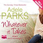 Whatever It Takes | Adele Parks