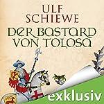 Der Bastard von Tolosa   Ulf Schiewe