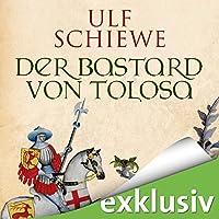 Der Bastard von Tolosa Hörbuch von Ulf Schiewe Gesprochen von: Reinhard Kuhnert