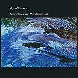 Soundtrack for the Aquarium
