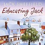 Educating Jack | Jack Sheffield