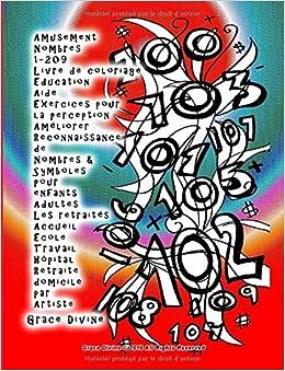 Book Amusement Nombres 1-209 Livre de coloriage Éducation Aide Exercices pour la perception Améliorer Reconnaissance de Nombres and Symboles pour enfants ... Retraite domicile par Artiste Grace Divine
