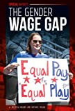 The Gender Wage Gap (Special Reports)