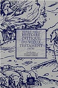 Histoire critique du Vieux Testament : Suivi de Lettre sur l'inspiration par Richard Simon