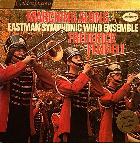 Frederick Fennell & Eastman Wind Ensemble ~ Marching Along LP Vinyl Record (65365)