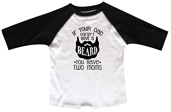 """88919a57 Funny Threadz Boys or Girls Beard Baseball Tee """"If Your Dad Doesn't Have"""