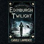 Edinburgh Twilight: Ian Hamilton Mysteries, Book 1 | Carole Lawrence