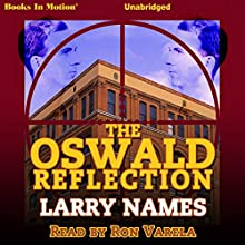 The Oswald Reflection Audiobook by Larry Names Narrated by Ron Varela