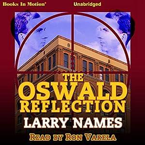 The Oswald Reflection Hörbuch von Larry Names Gesprochen von: Ron Varela
