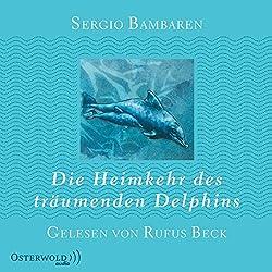 Die Heimkehr des träumenden Delphins