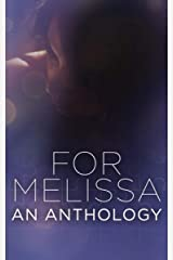 For Melissa: An Anthology Kindle Edition