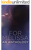 For Melissa: An Anthology