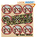 No Monkey Business (Tank-Monkey) (Volume 1)