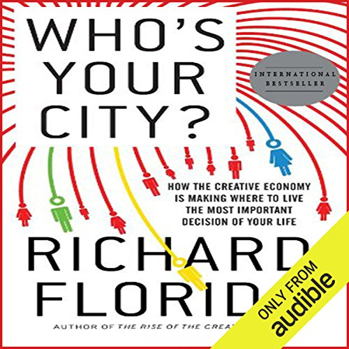 Pdf Money Who's Your City?: How the Creative Economy Is Making Where to Live the Most Important Decision of Your Life