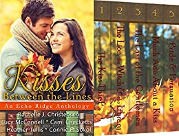 Kisses Between the Lines: An Echo Ridge Anthology (Echo Ridge Romance Book 2) by [McConnell, Lucy, Checketts, Cami, Christensen, Rachelle J., Tullis, Heather, Sokol, Connie E.]