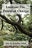 Emotion: The Power of Change: A Science-based Approach to Ericksonian Hypnosis