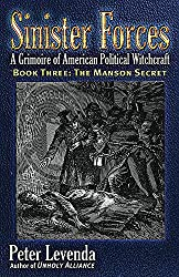 Sinister Forces—The Manson Secret: A Grimoire of American Political Witchcraft: 3 (Sinister Forces: A Grimoire of American Political Witchcraft (Paperback))