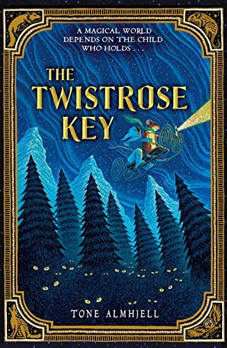 The Twistrose Key by Tone Almhjell (2-Sep-2014) Paperback
