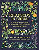 Rhapsody in Green: A novelist, an obsession, a laughably small excuse for a vegetable garden
