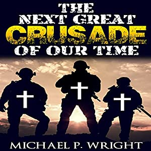 The Next Great Crusade of Our Time Audiobook