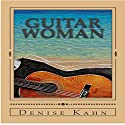 Guitar Woman Audiobook by Denise Kahn Narrated by Denise Kahn