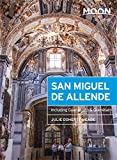 Moon San Miguel de Allende: Including Guanajuato and Queretaro (Moon Handbooks)