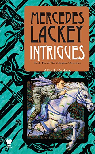 Intrigues: Book Two of the Collegium Chronicles (A Valdemar - Series Intrigue