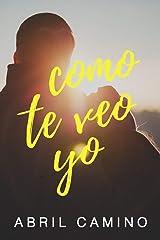 Como te veo yo (Spanish Edition) Paperback