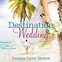 Destination Wedding Audiobook by Deanna Lynn Sletten Narrated by Aundrea Mitchell