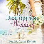Destination Wedding | Deanna Lynn Sletten