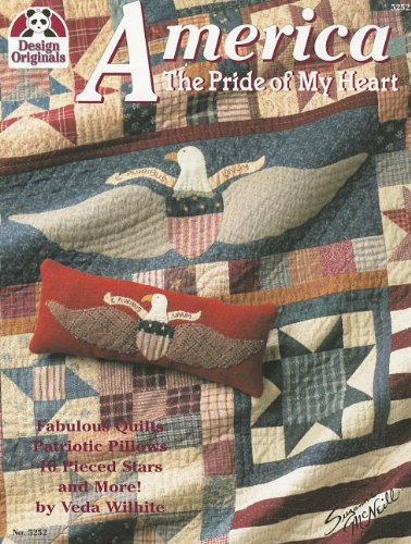 Cheap  America The Pride of My Heart: Fabulous Quilts, Patriotic Pillows, 16 Pieced-Stars..