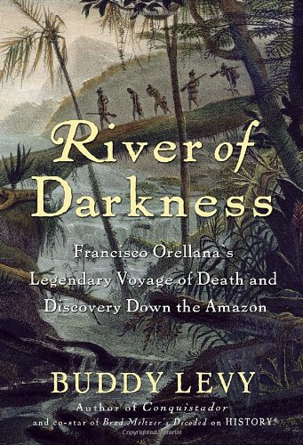 River of Darkness: Francisco Orellana's Legendary Voyage of Death and Discovery Down the - Marketplace Map Of Tempe