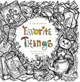 A Tiny Treasury of Favorite Things: To Color When You Are Feeling Bad (Purse Sized Coloring Books - Therapeutic, Comforting & Inspirational for Ages 9 to Adult) (Volume 1)