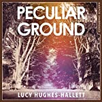 Peculiar Ground | Lucy Hughes-Hallett